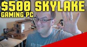 Good $500 Intel Skylake and AMD Gaming PC 2016