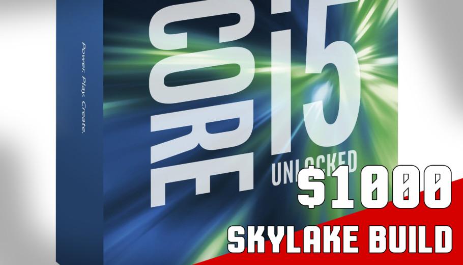 $1,000 Skylake Desktop Computer