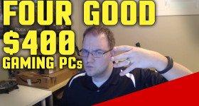 4 Good Around $400 Gaming PCs vs Console 2016