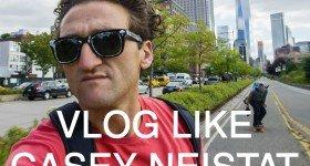 Best Vlog Camera and Gear for Vlogging Like Casey Neistat