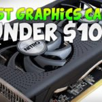 Best Graphics Cards Under $100 2016