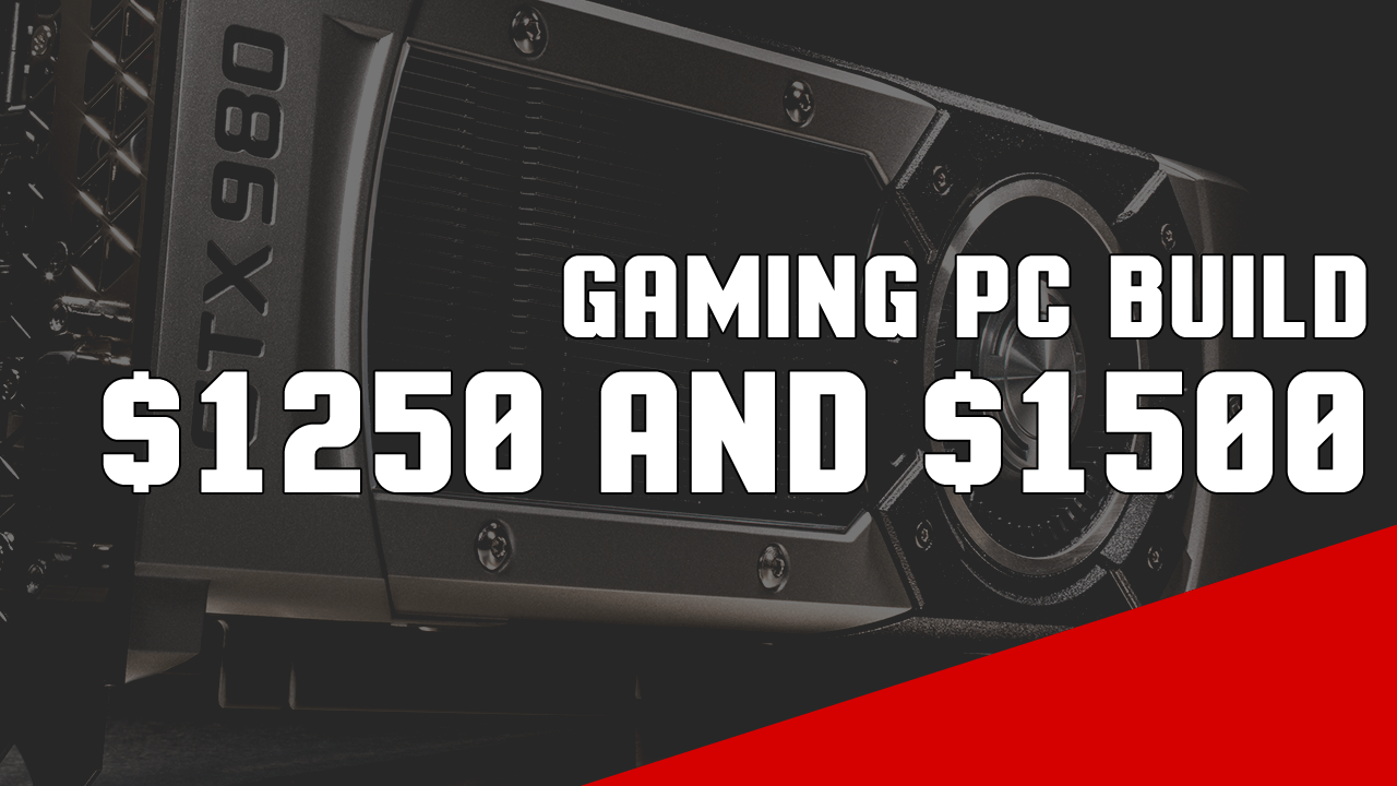 4 Good Budget $1250 to $1500 Gaming Computer Builds – Intel vs AMD 2017