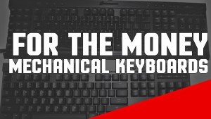 For The Money Mechanical Keyboards