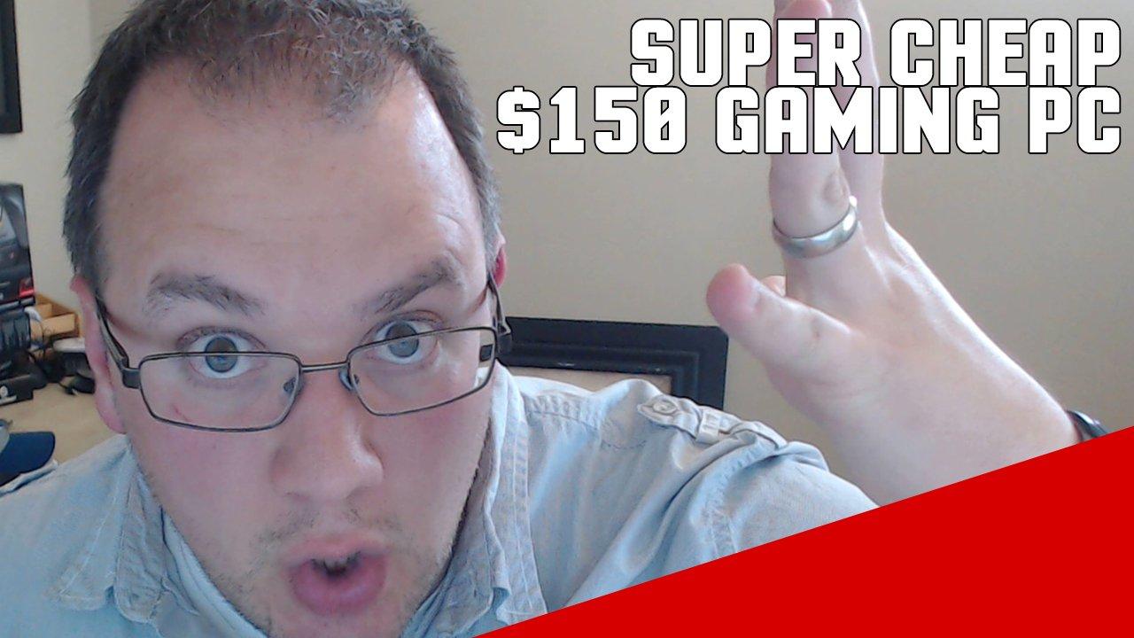 Good And Cheap 150 Gaming Computer Build 2018