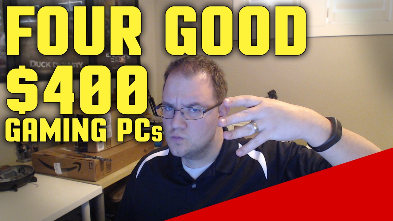 4 Good Around $400 Gaming PCs vs Console 2017