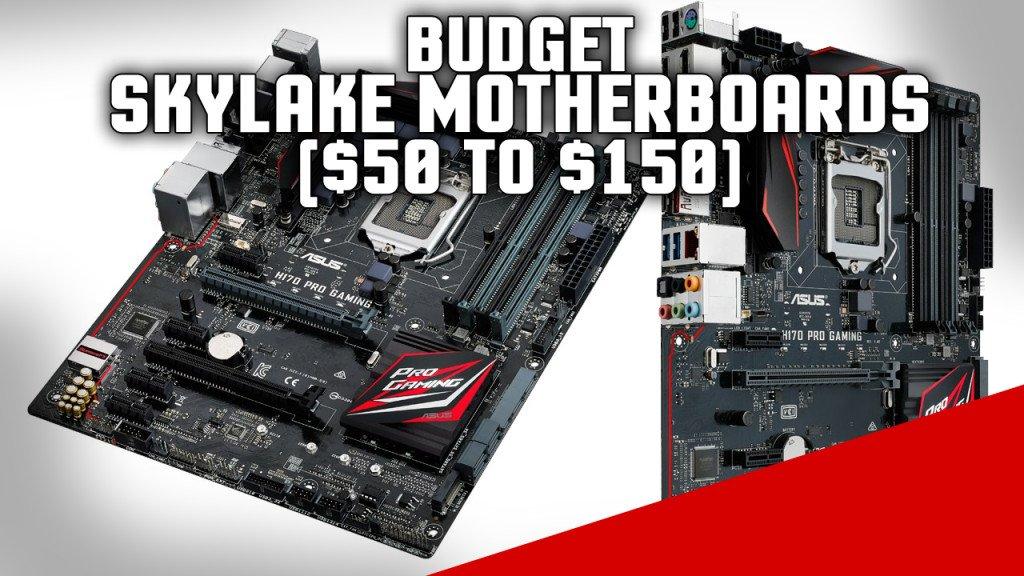 Budget Skylake Motherboards